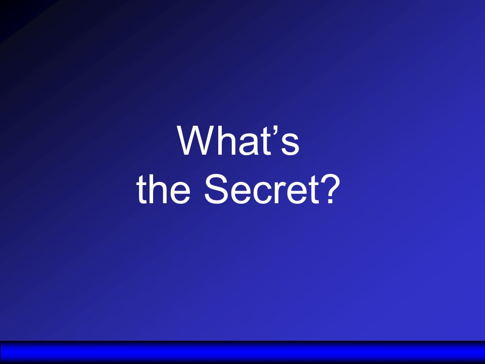 Whats the Secret?