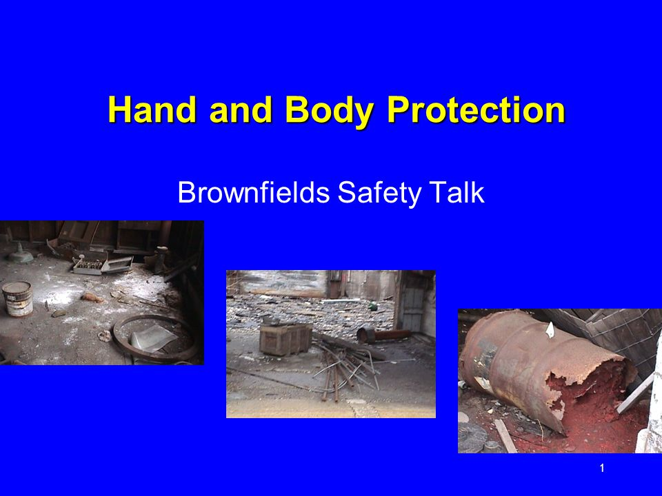 1 Hand and Body Protection Brownfields Safety Talk