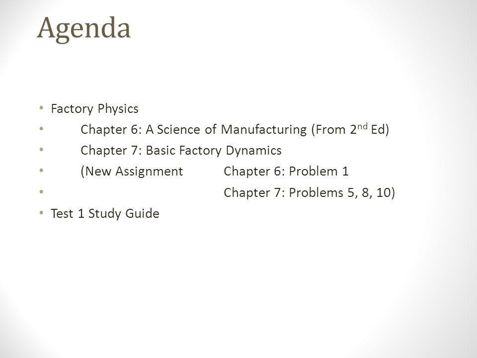 Chapter 6: A Science of Manufacturing Chapter 7: Basic Factory Dynamics ENGM 663 Paula Jensen