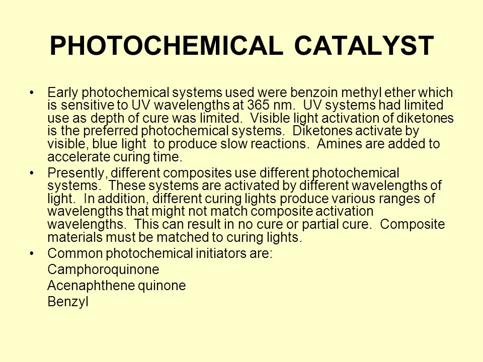 PHOTOCHEMICAL CATALYST Early photochemical systems used were benzoin methyl ether which is sensitive to UV wavelengths at 365 nm.