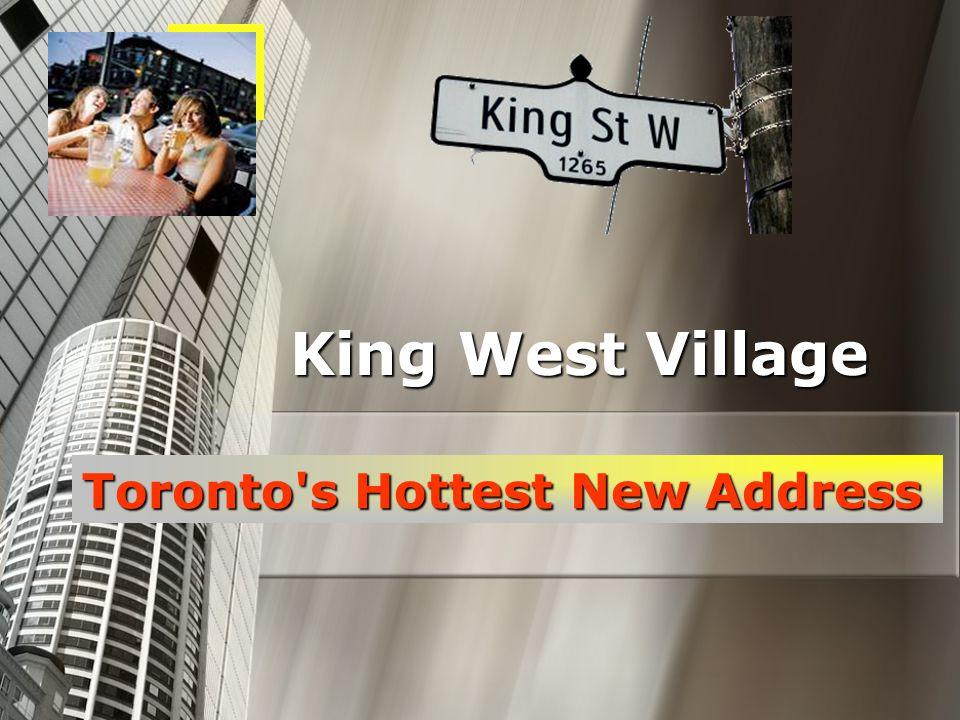 King West Village Toronto s Hottest New Address