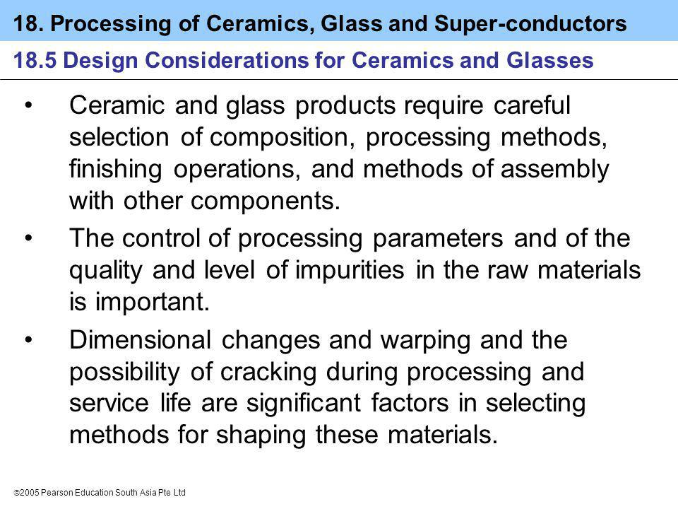 18. Processing of Ceramics, Glass and Super-conductors 2005 Pearson Education South Asia Pte Ltd 18.5 Design Considerations for Ceramics and Glasses C