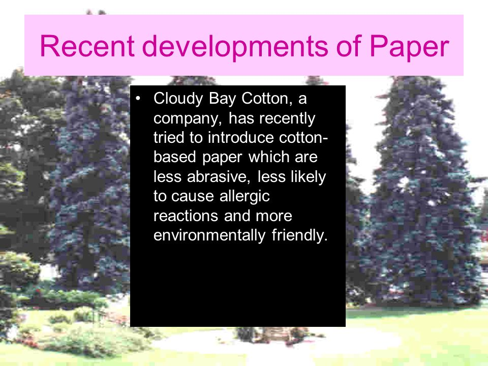 Recent developments of Paper In the packaging of liquids, chemically produced pulp is used.