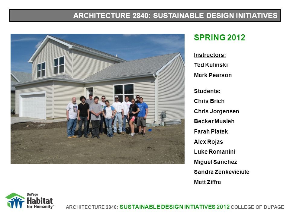ARCHITECTURE 2840: SUSTAINABLE DESIGN INTIATIVES 2012 COLLEGE OF DUPAGE RESEARCH TOPIC: INSULATION SUMMARY Batt insulation Use: Any exterior wall where drywall or exterior siding has been removed.