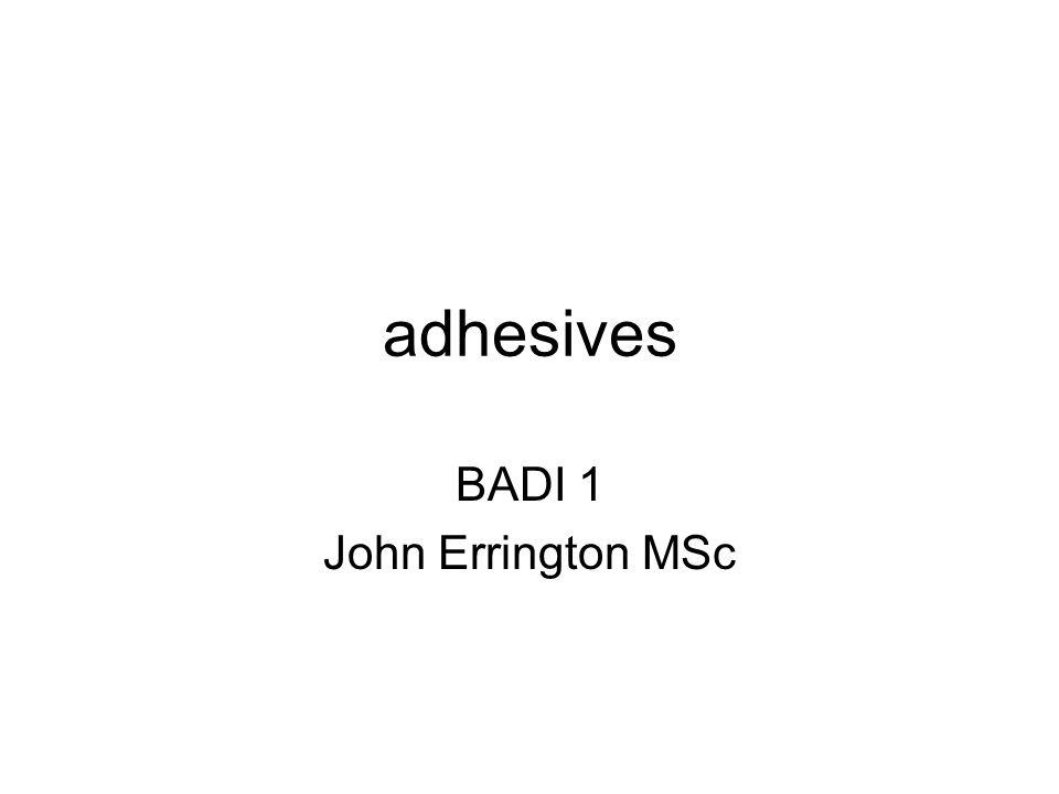 adhesives BADI 1 John Errington MSc