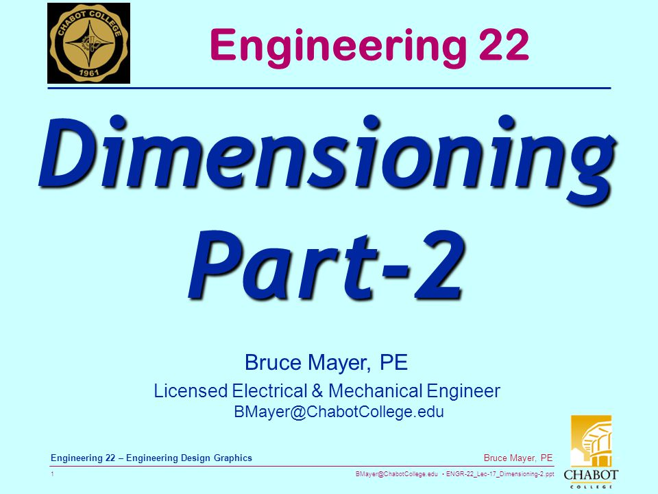 BMayer@ChabotCollege.edu ENGR-22_Lec-17_Dimensioning-2.ppt 42 Bruce Mayer, PE Engineering 22 – Engineering Design Graphics Threads & Knurls