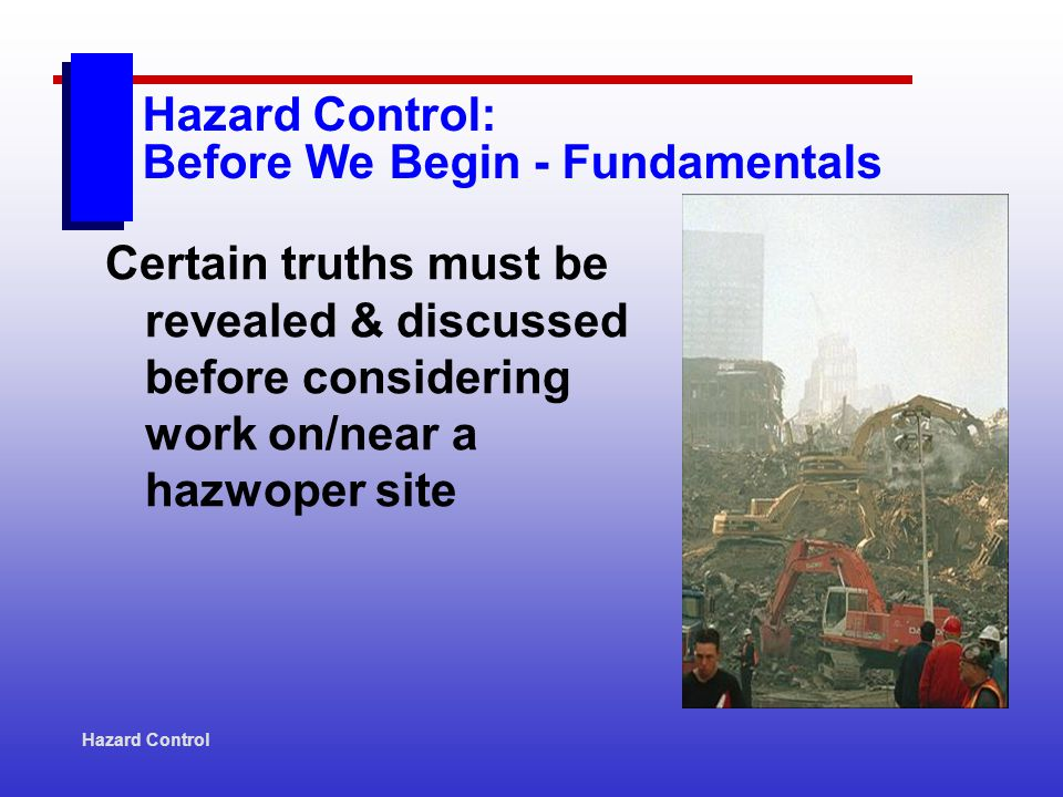 Hazard Control: UPDATE OSHA topics that will see regulatory action HEC Procedures Sanitation Cranes Hearing Working at Heights Equipment Operation Training Electrical Hazard Control