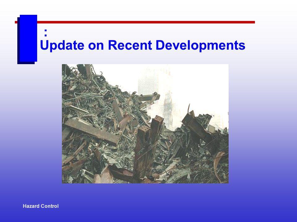 Hazard Control : Update on Recent Developments
