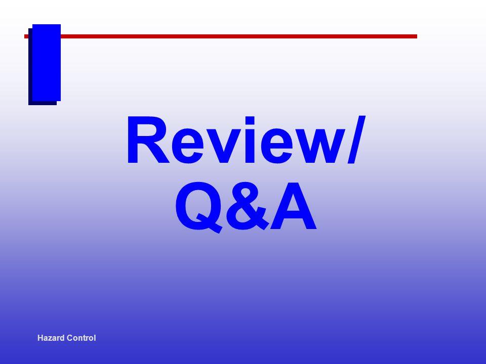 Hazard Control Review/ Q&A