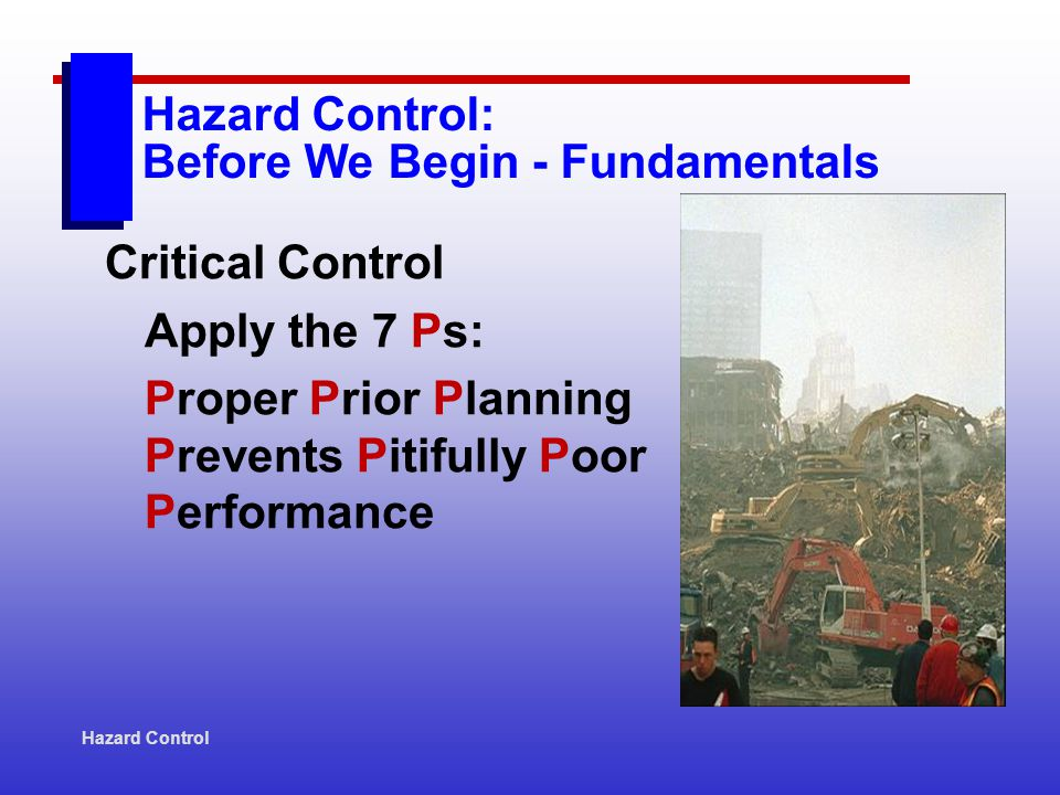 Hazard Control Lockout device (lock, chain, valve, etc.) Prevents flow of energy to prevent 1) unexpected start-up of equipment, and 2) unintended release of energy How do hazardous energy control (HEC) procedures protect workers?