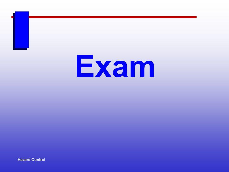 Hazard Control Exam
