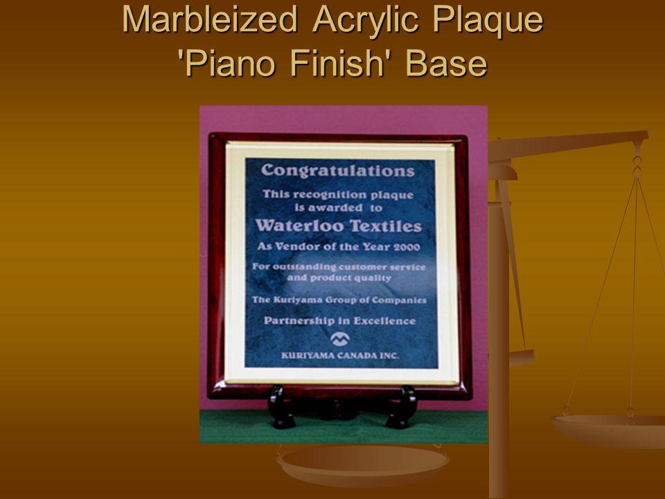 Marbleized Acrylic Plaque 'Piano Finish' Base