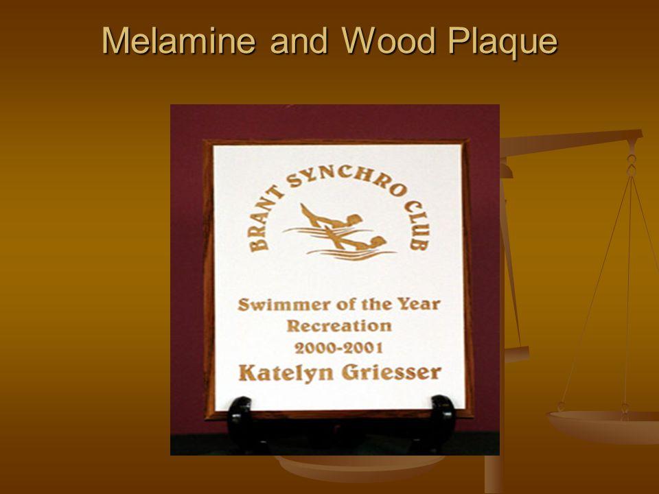 Melamine and Wood Plaque