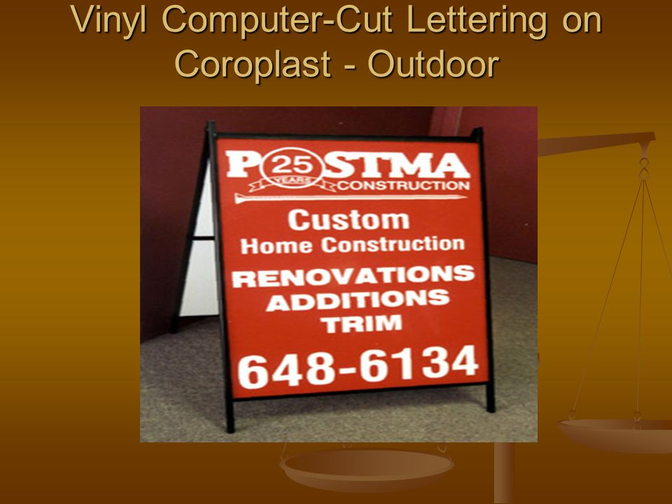 Vinyl Computer-Cut Lettering on Coroplast - Outdoor