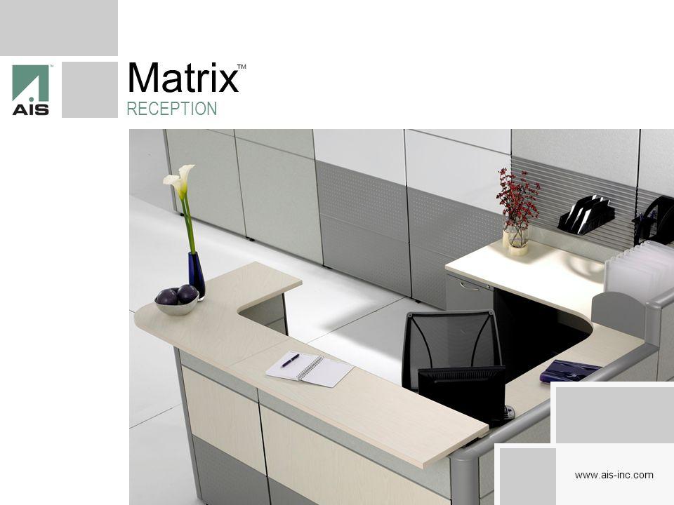 Matrix RECEPTION www.ais-inc.com