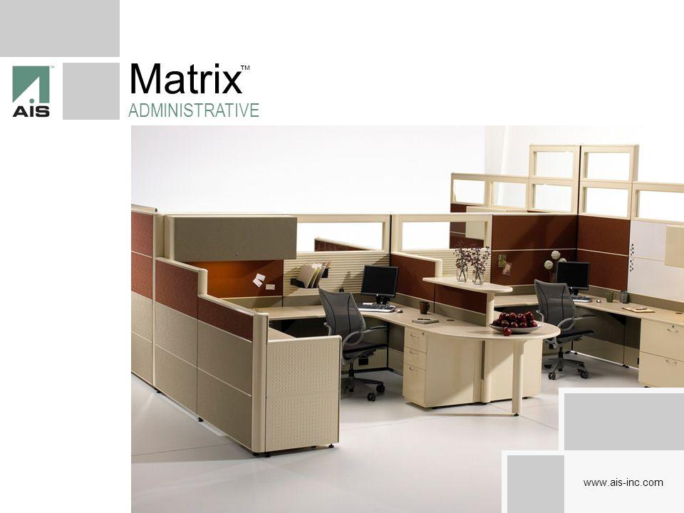 Matrix ADMINISTRATIVE www.ais-inc.com
