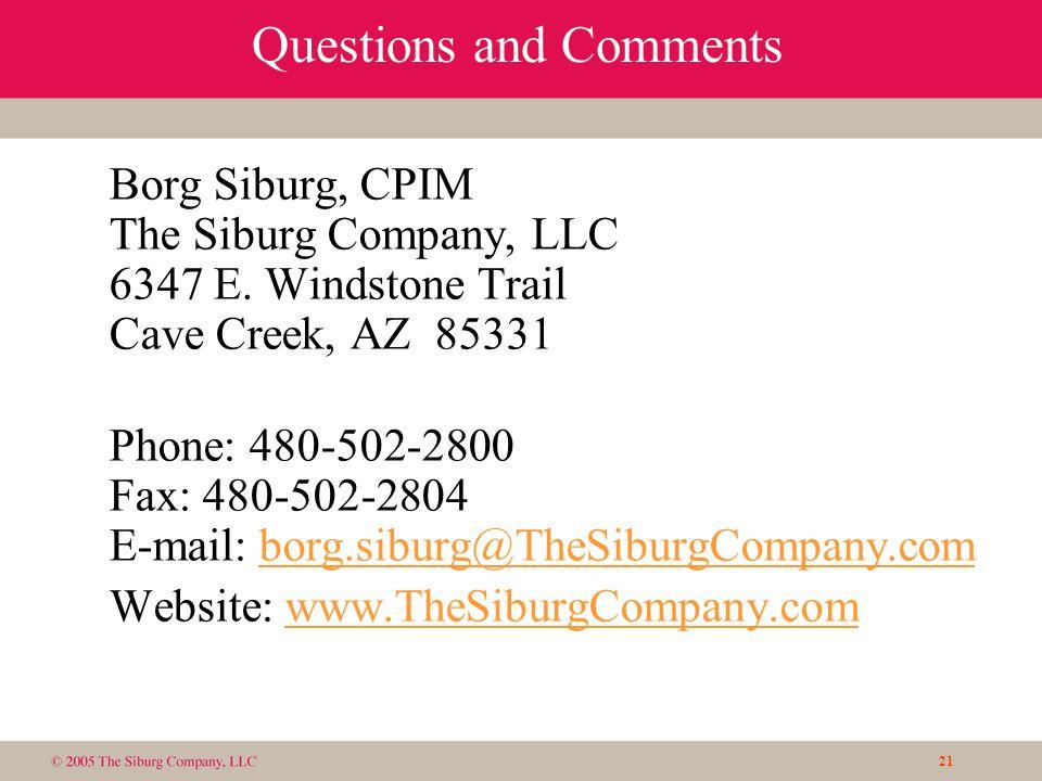 21 Questions and Comments Borg Siburg, CPIM The Siburg Company, LLC 6347 E.
