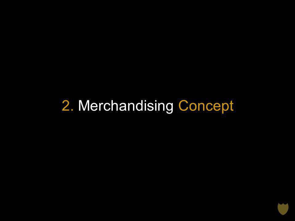 2. Merchandising Concept