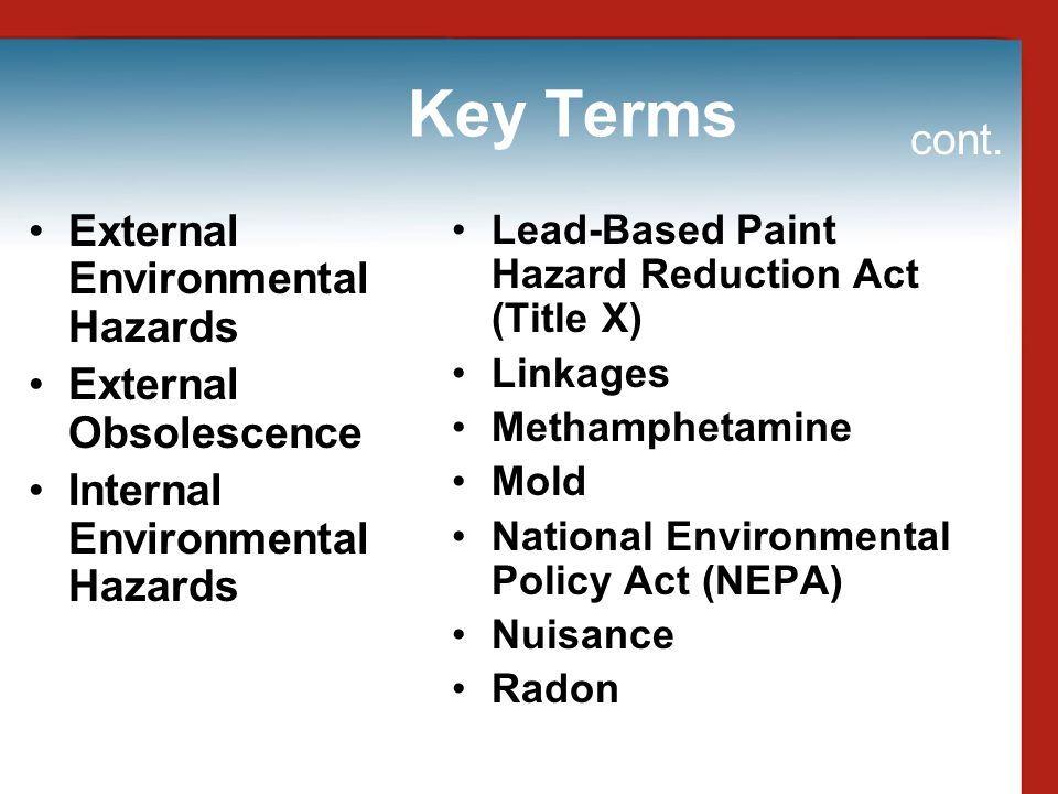 Key Terms Resource Conservation and Recovery Act (RCRA) Safe Drinking Water Act (SDWA) Sick Building Syndrome Stigmatized Property Underground Storage Tanks (USTs) Urea-Formaldehyde Urea-Formaldehyde Foam Insulation (UFFI) Wetlands cont.