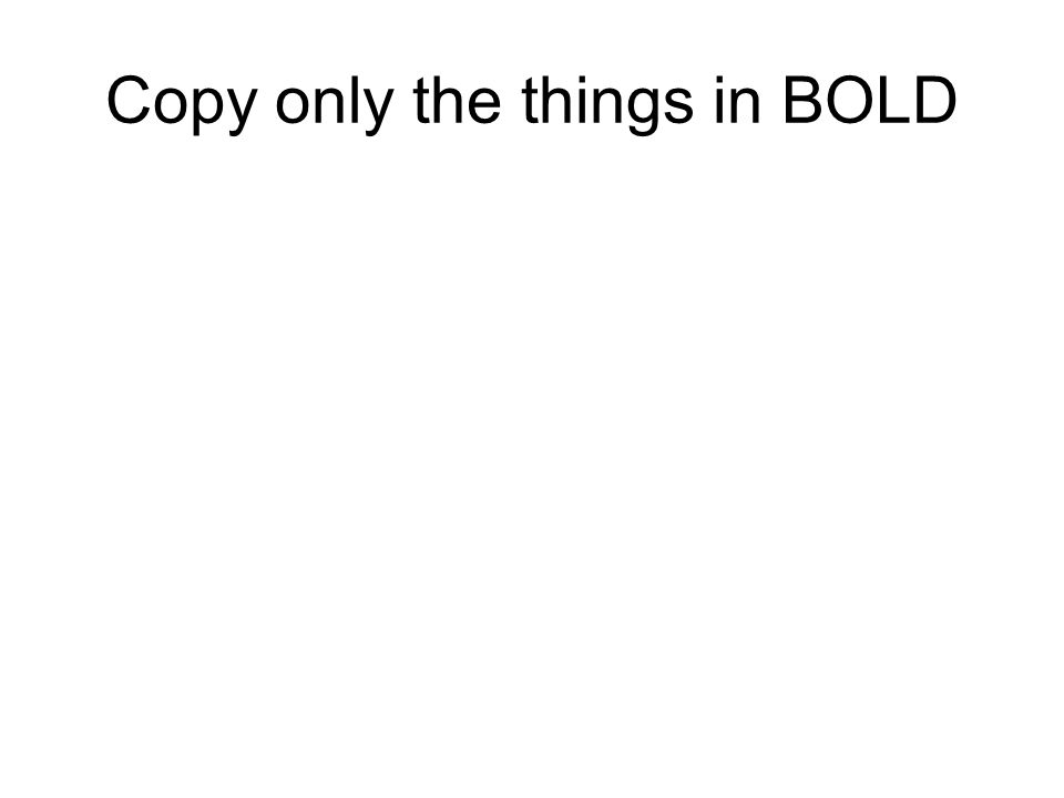 Copy only the things in BOLD