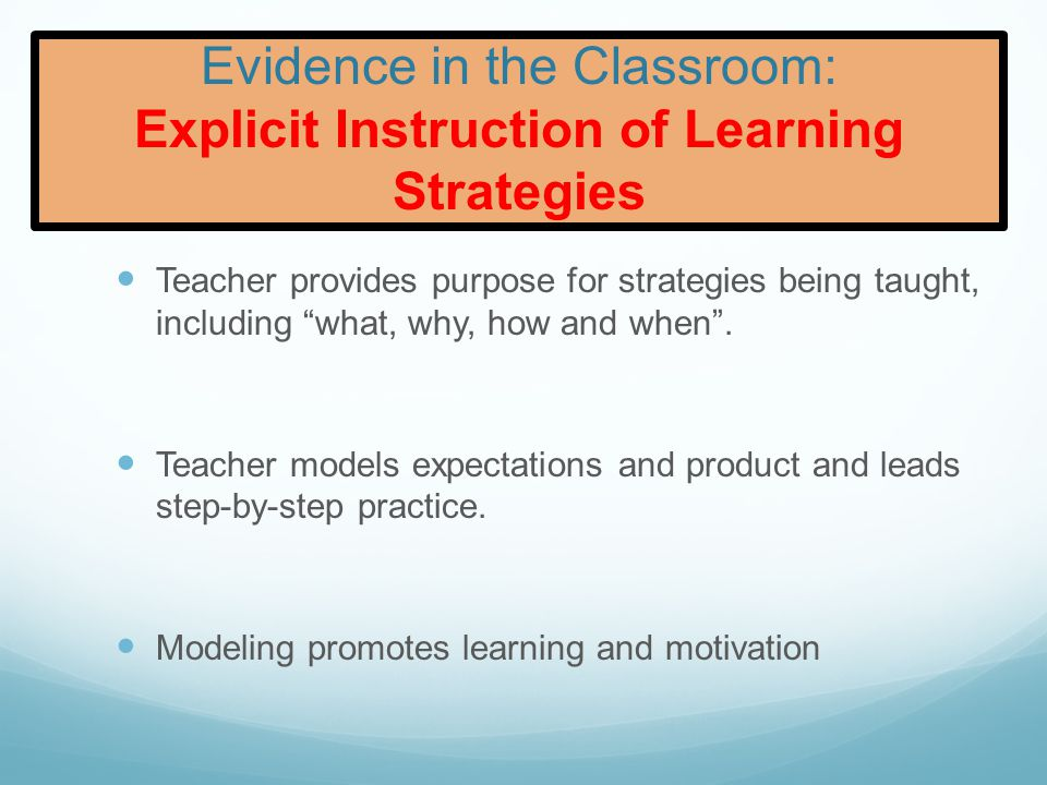 Evidence in the Classroom: Direct Instruction of Targeted Skills Teachers are explicitly teaching the necessary skills and strategies.