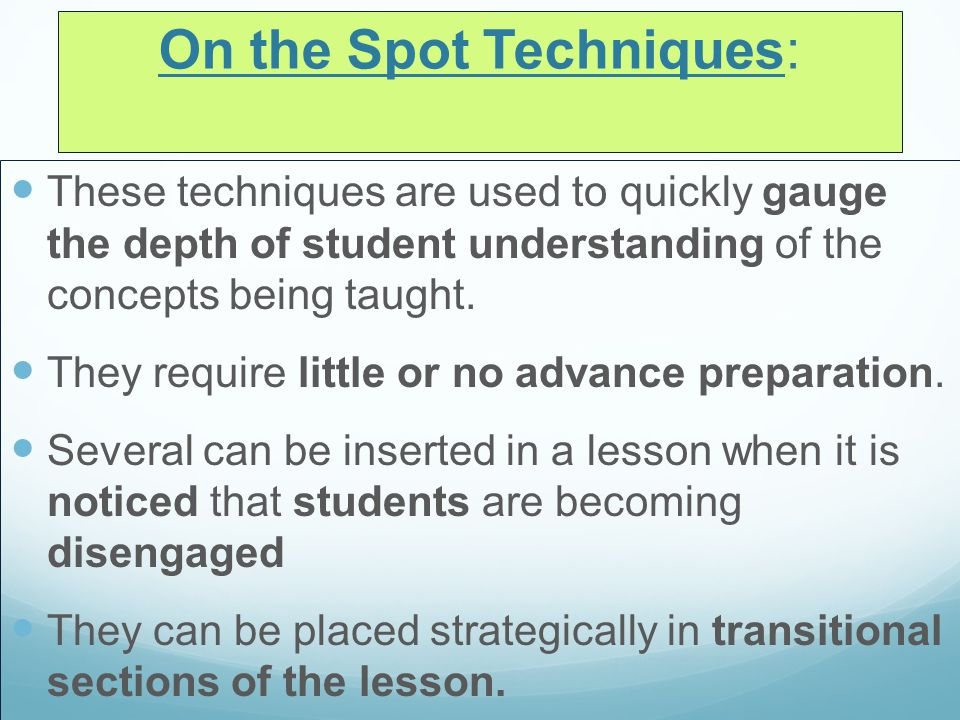 Think –Pair-Share (Lyman, 1981) Students are given a specific task - Example:Repeat teacher directions to your partner.