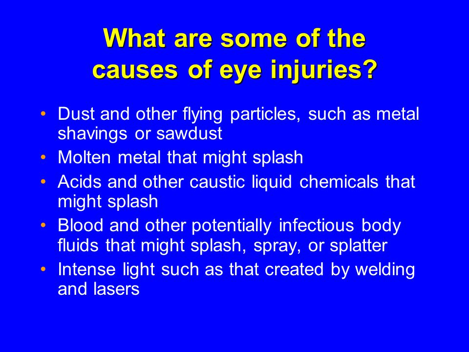 What are some of the causes of eye injuries.