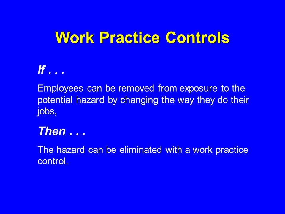 Work Practice Controls If...
