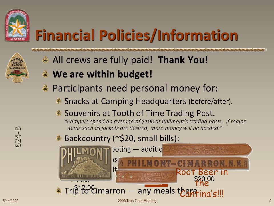 624-B Financial Policies/Information All crews are fully paid! Thank You! We are within budget! Participants need personal money for: Snacks at Campin