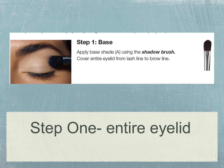 Step One- entire eyelid