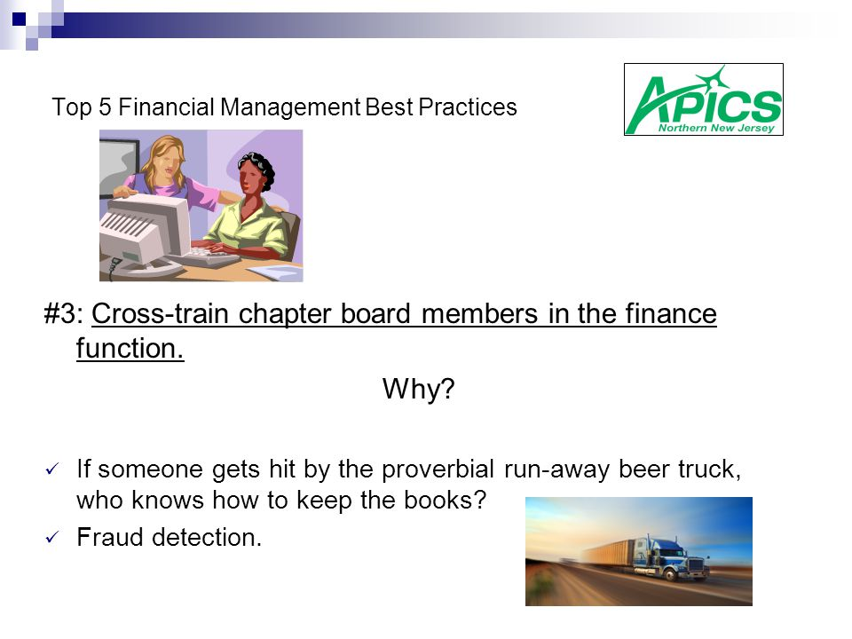 Top 5 Financial Management Best Practices #3: Cross-train chapter board members in the finance function.