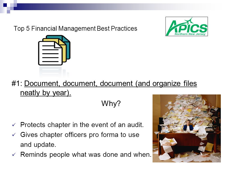 Top 5 Financial Management Best Practices #1: Document, document, document (and organize files neatly by year).