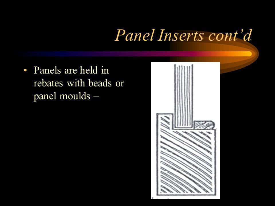 Panel Inserts Panels are held in grooves - sometimes with panel mould or bolection mould