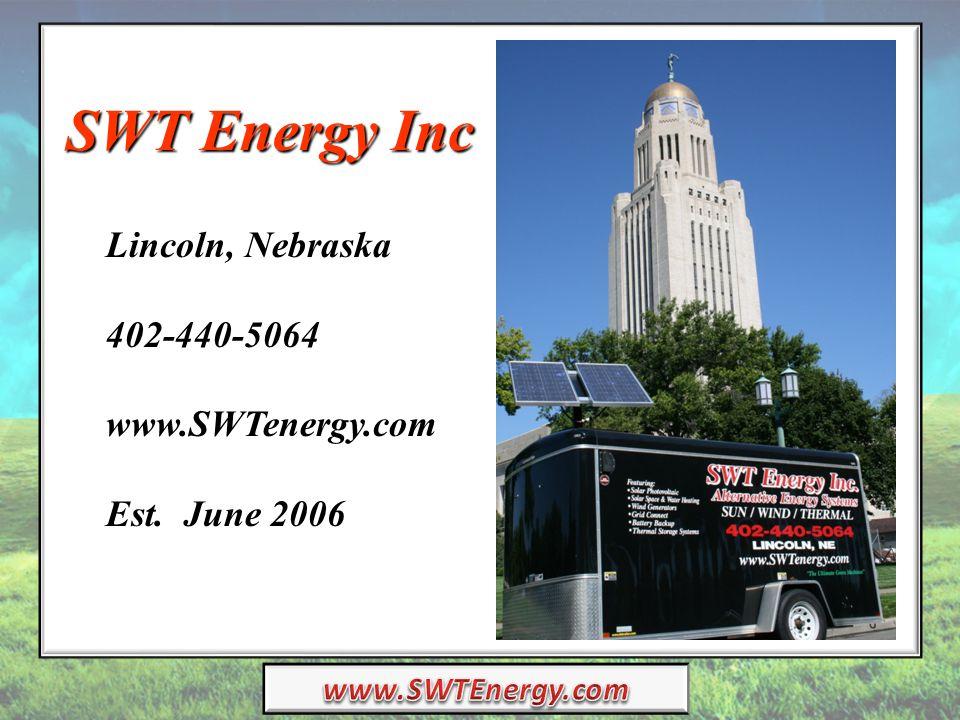 SWT Energy Inc Lincoln, Nebraska 402-440-5064 www.SWTenergy.com Est. June 2006