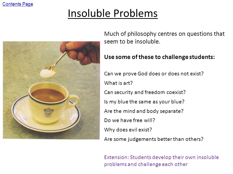 Insoluble Problems Much of philosophy centres on questions that seem to be insoluble.