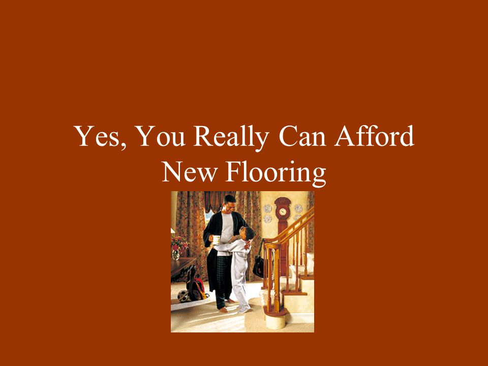 Yes, You Really Can Afford New Flooring