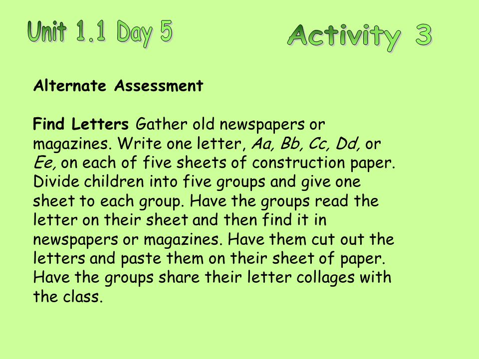 Alternate Assessment Find Letters Gather old newspapers or magazines.