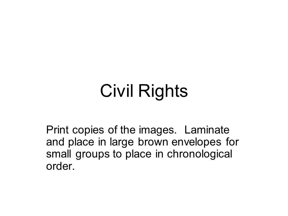 Civil Rights Print copies of the images.