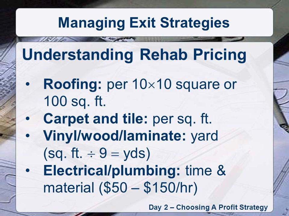 Roofing: per 10 10 square or 100 sq. ft. Carpet and tile: per sq.
