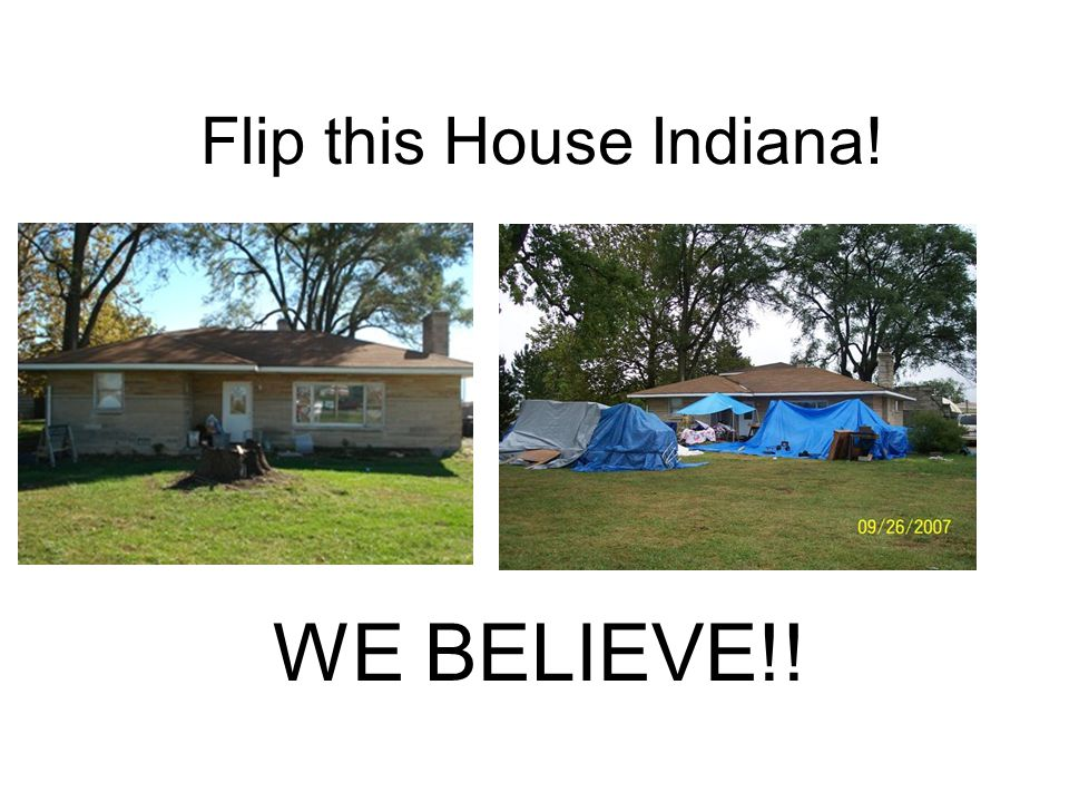 Flip this House Indiana! WE BELIEVE!!