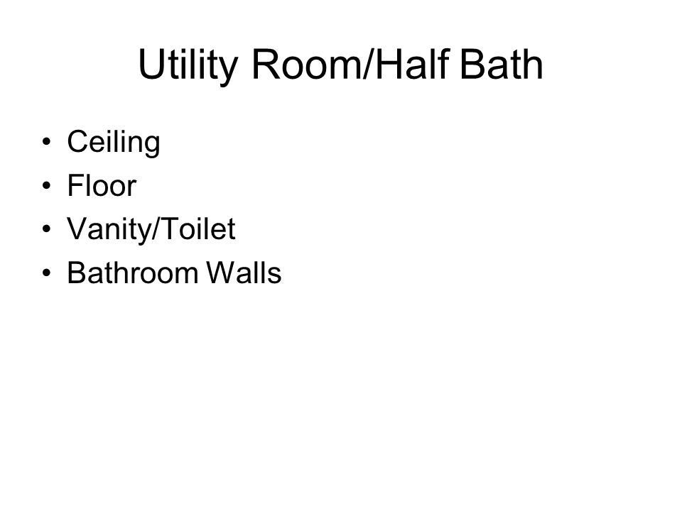 Utility Room/Half Bath Ceiling Floor Vanity/Toilet Bathroom Walls