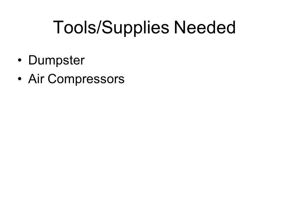 Tools/Supplies Needed Dumpster Air Compressors