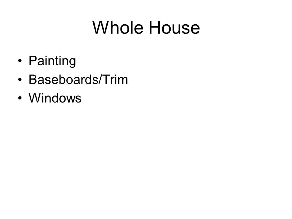 Whole House Painting Baseboards/Trim Windows