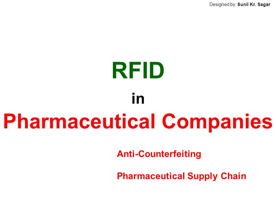 RFID in Pharmaceutical Companies Anti-Counterfeiting Pharmaceutical Supply Chain