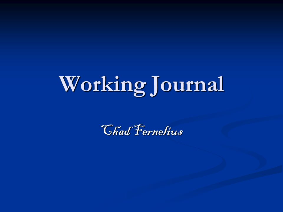 Working Journal Chad Fernelius