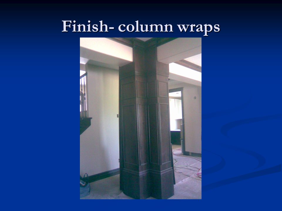 Finish- column wraps