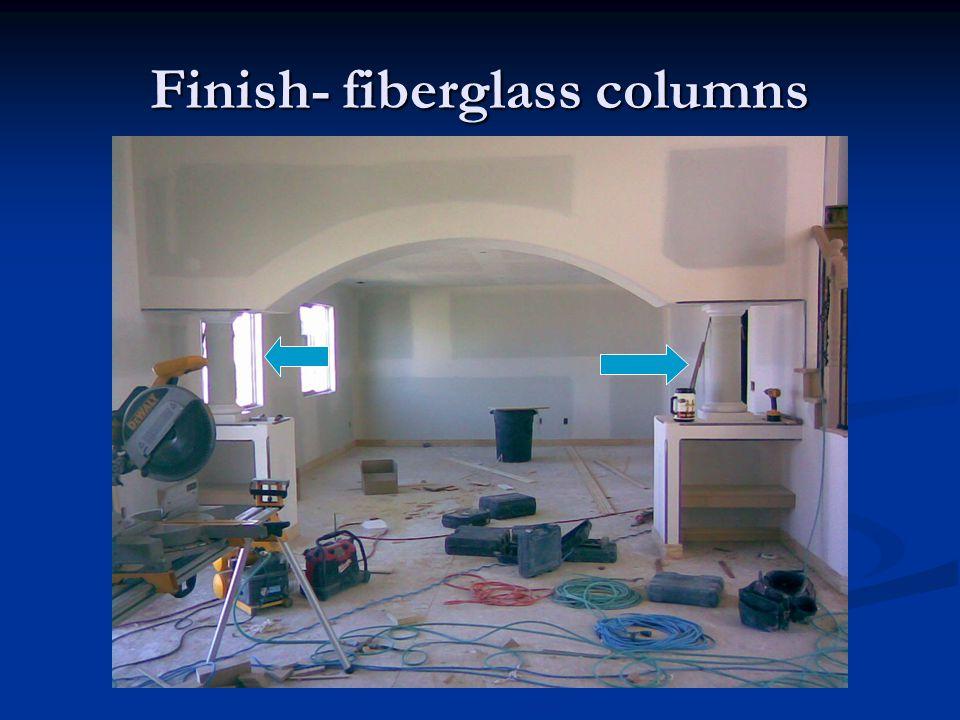Finish- fiberglass columns