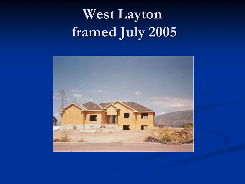 West Layton framed July 2005