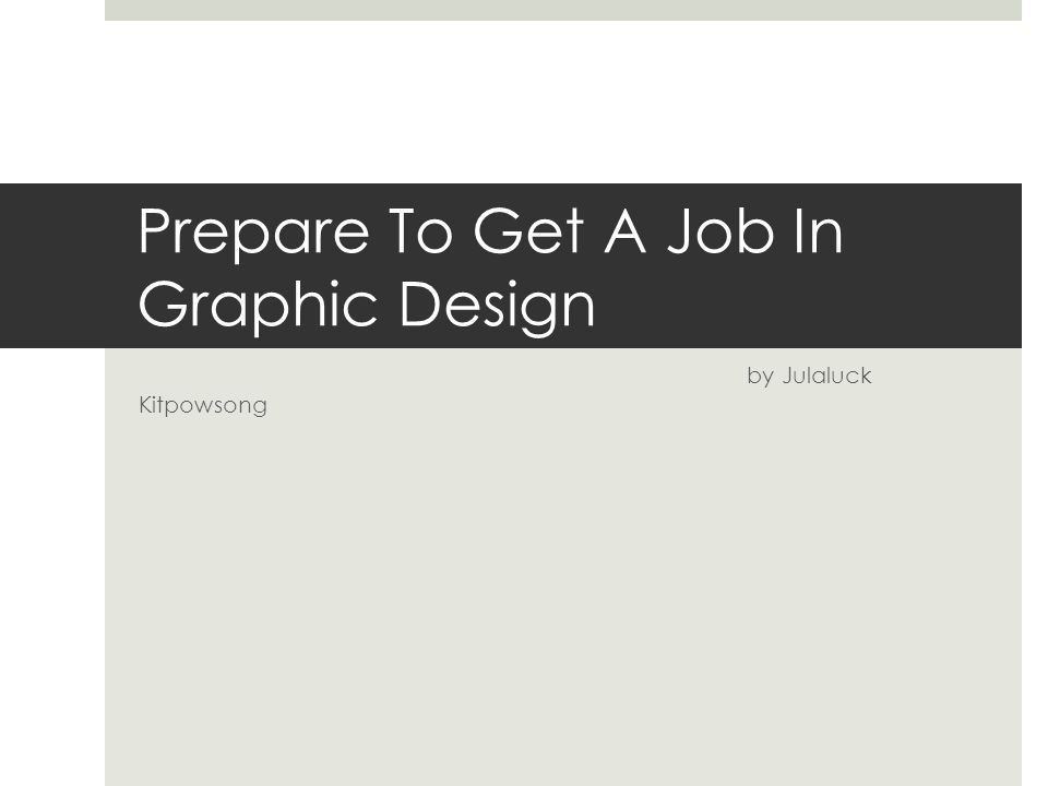 Prepare To Get A Job In Graphic Design by Julaluck Kitpowsong