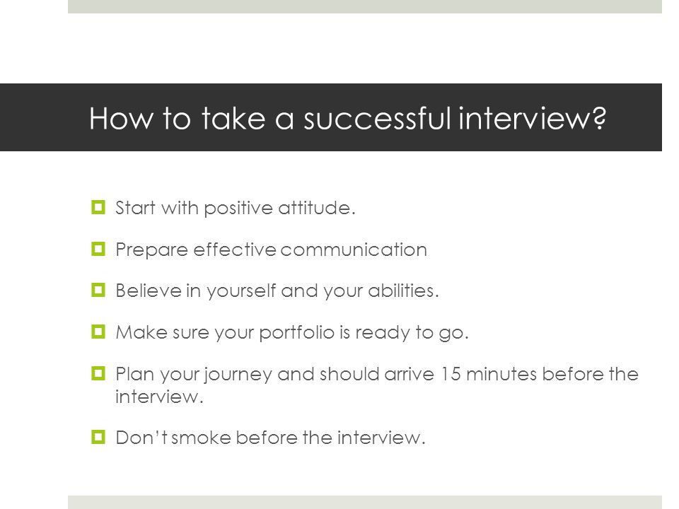 How to take a successful interview.Start with positive attitude.